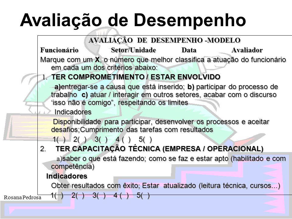 Avaliação de Desempenho Rosana Pedrosa AVALIAÇÃO DE DESEMPENHO -MODELO Funcionário Setor/Unidade Data Avaliador Marque com um X, o número que melhor c
