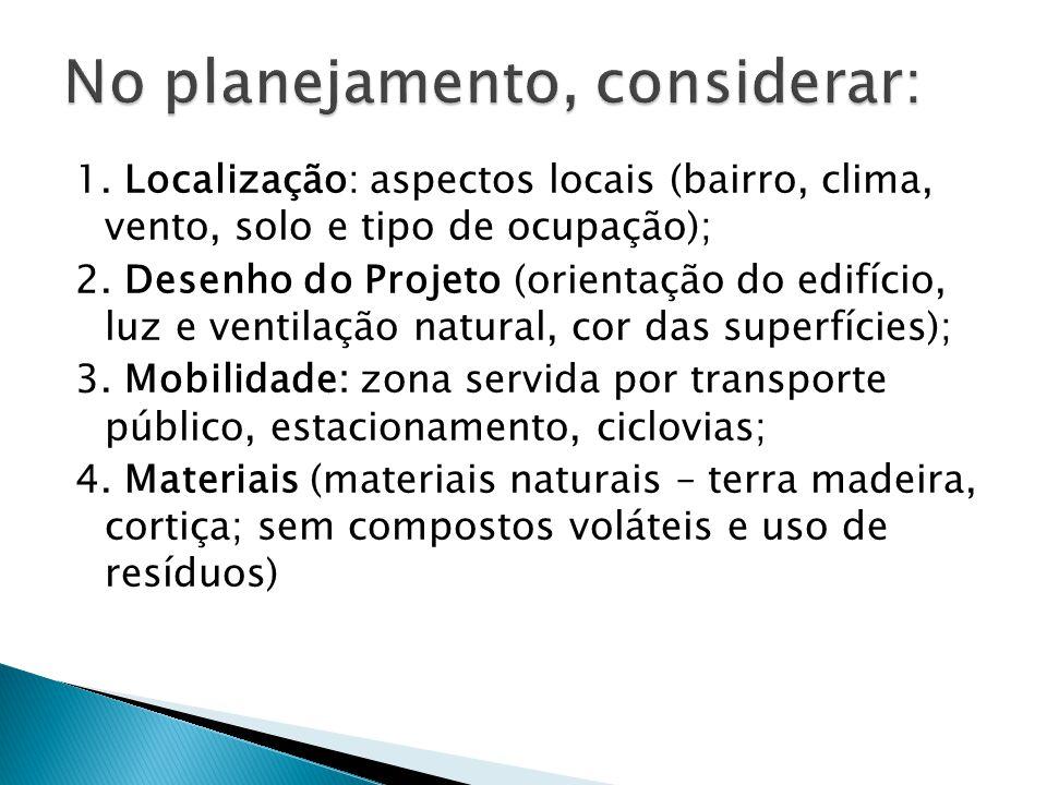 1. Localização: aspectos locais (bairro, clima, vento, solo e tipo de ocupação); 2. Desenho do Projeto (orientação do edifício, luz e ventilação natur