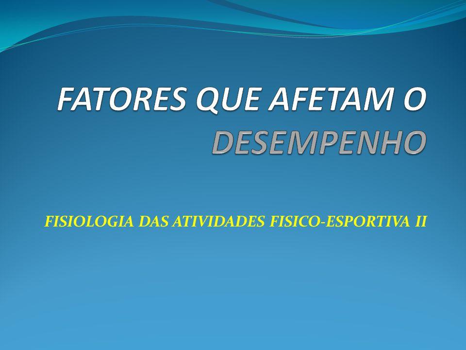 FISIOLOGIA DAS ATIVIDADES FISICO-ESPORTIVA II