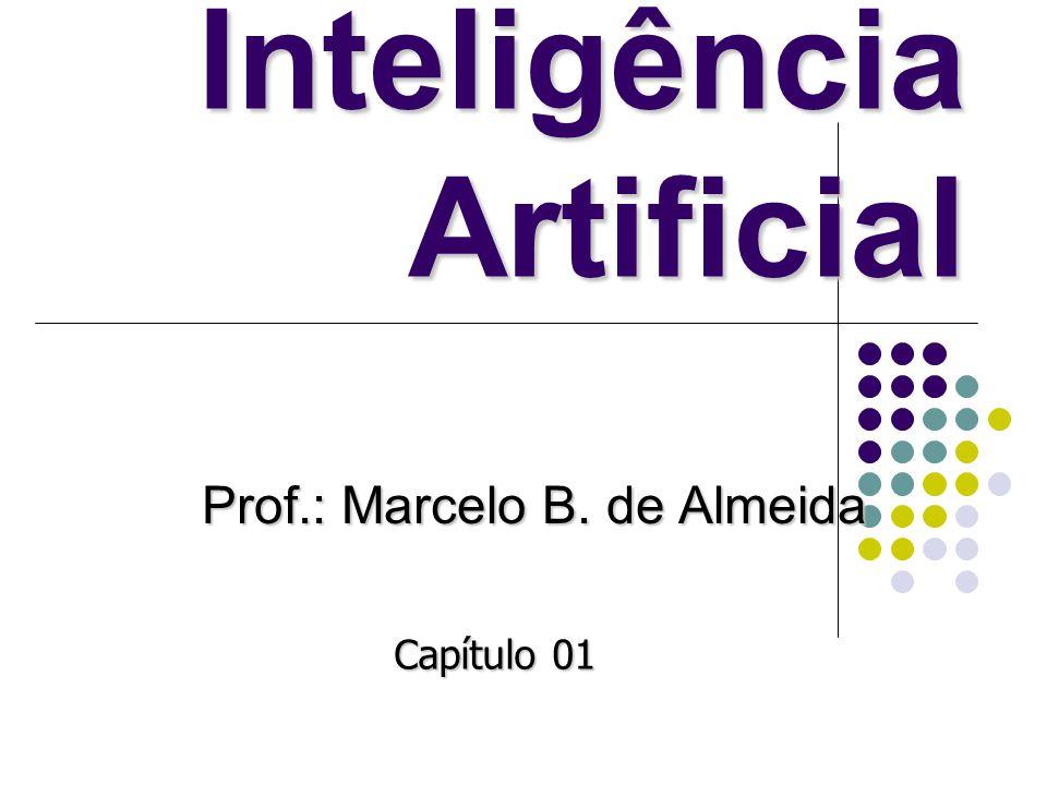 Inteligência Artificial Prof.: Marcelo B. de Almeida Capítulo 01