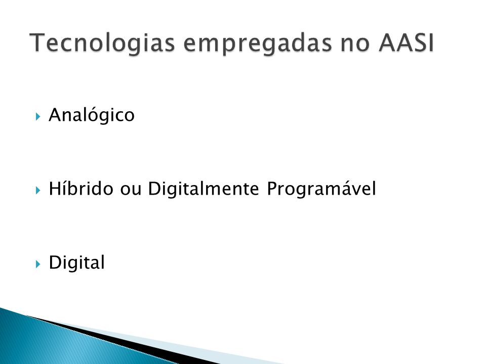  Analógico  Híbrido ou Digitalmente Programável  Digital