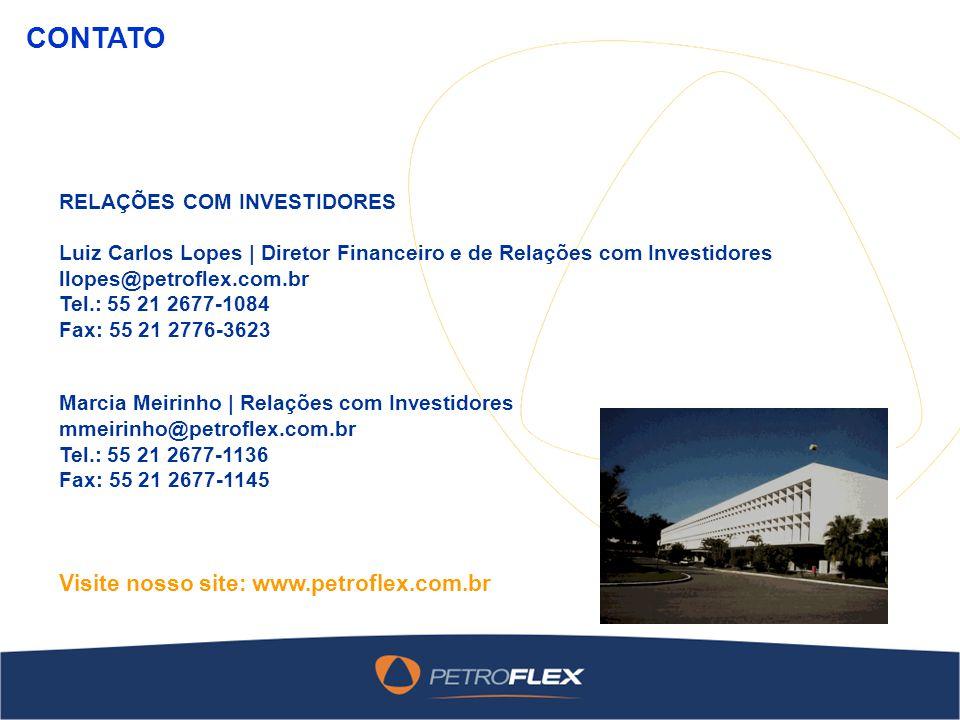 RELAÇÕES COM INVESTIDORES Luiz Carlos Lopes | Diretor Financeiro e de Relações com Investidores llopes@petroflex.com.br Tel.: 55 21 2677-1084 Fax: 55 21 2776-3623 Marcia Meirinho | Relações com Investidores mmeirinho@petroflex.com.br Tel.: 55 21 2677-1136 Fax: 55 21 2677-1145 Visite nosso site: www.petroflex.com.br CONTATO