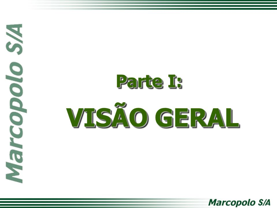 Parte I: VISÃO GERAL Parte I: VISÃO GERAL