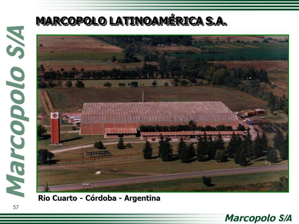 MARCOPOLO LATINOAMÉRICA S.A. Rio Cuarto - Córdoba - Argentina 57
