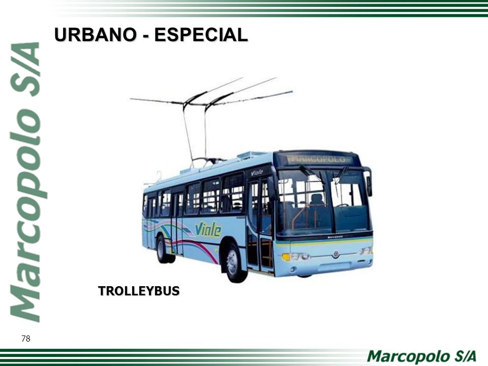 URBANO - ESPECIAL TROLLEYBUS 78