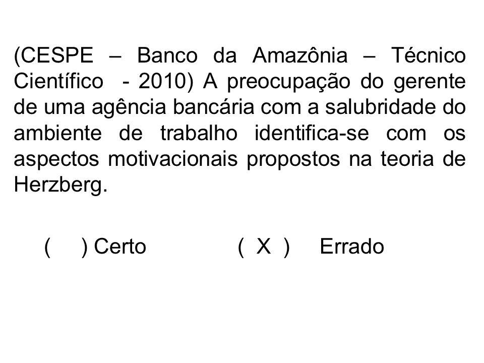 (CESPE – Banco da Amazônia – Técnico Científico - 2010) A preocupação do gerente de uma agência bancária com a salubridade do ambiente de trabalho ide