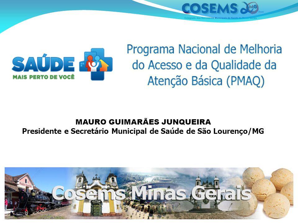 MAURO GUIMARÃES JUNQUEIRA Presidente e Secretário Municipal de Saúde de São Lourenço/MG
