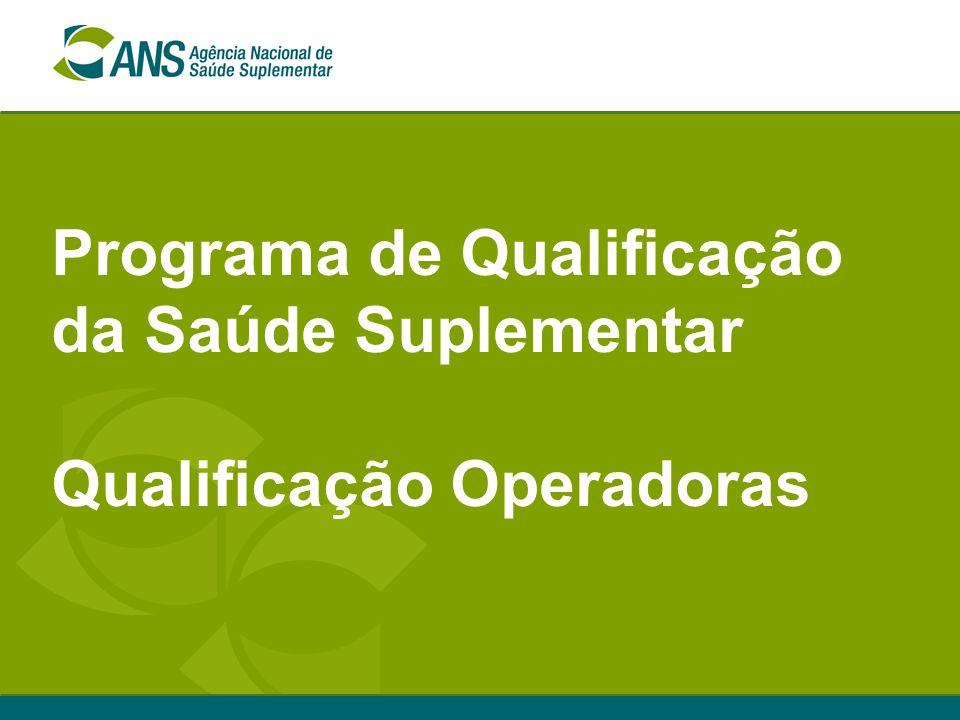 Programa de Qualificação da Saúde Suplementar Qualificação Operadoras