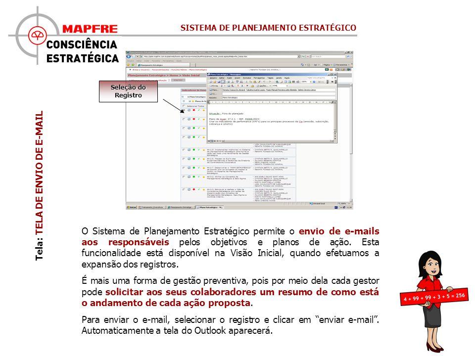 Tela: TELA DE ENVIO DE E-MAIL O Sistema de Planejamento Estratégico permite o envio de e-mails aos responsáveis pelos objetivos e planos de ação. Esta