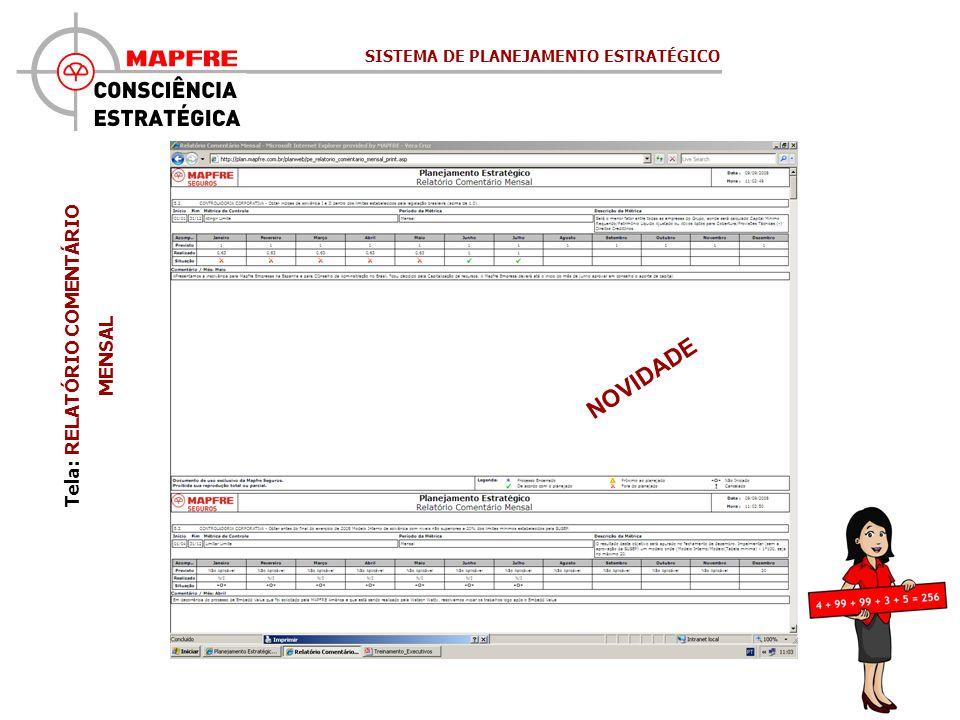 NOVIDADE Tela: RELATÓRIO COMENTÁRIO MENSAL SISTEMA DE PLANEJAMENTO ESTRATÉGICO