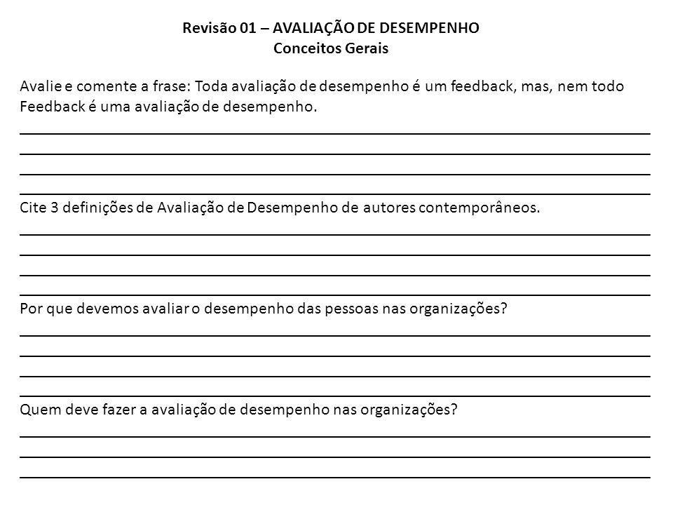 Avalie e comente a frase: Toda avaliação de desempenho é um feedback, mas, nem todo Feedback é uma avaliação de desempenho. __________________________