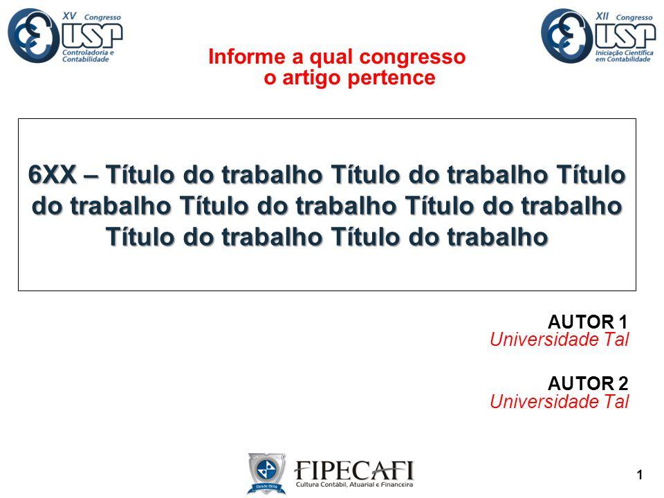  Utilizar o layout padrão de apresentação dos slides, conforme modelo disponibilizado pela organização dos Congressos.