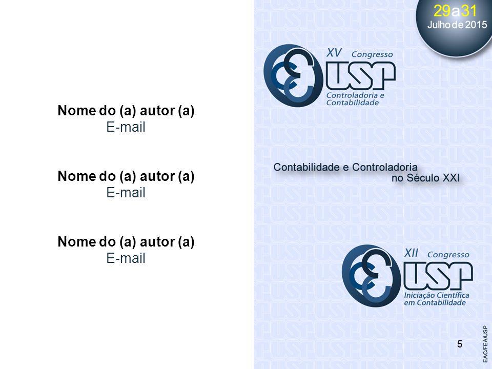 5 Nome do (a) autor (a) E-mail Nome do (a) autor (a) E-mail Nome do (a) autor (a) E-mail