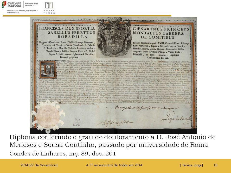 Diploma conferindo o grau de doutoramento a D. José António de Meneses e Sousa Coutinho, passado por universidade de Roma Condes de Linhares, mç. 89,