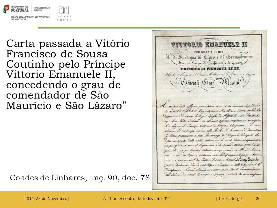 """Carta passada a Vitório Francisco de Sousa Coutinho pelo Príncipe Vittorio Emanuele II, concedendo o grau de comendador de São Maurício e São Lázaro"""""""