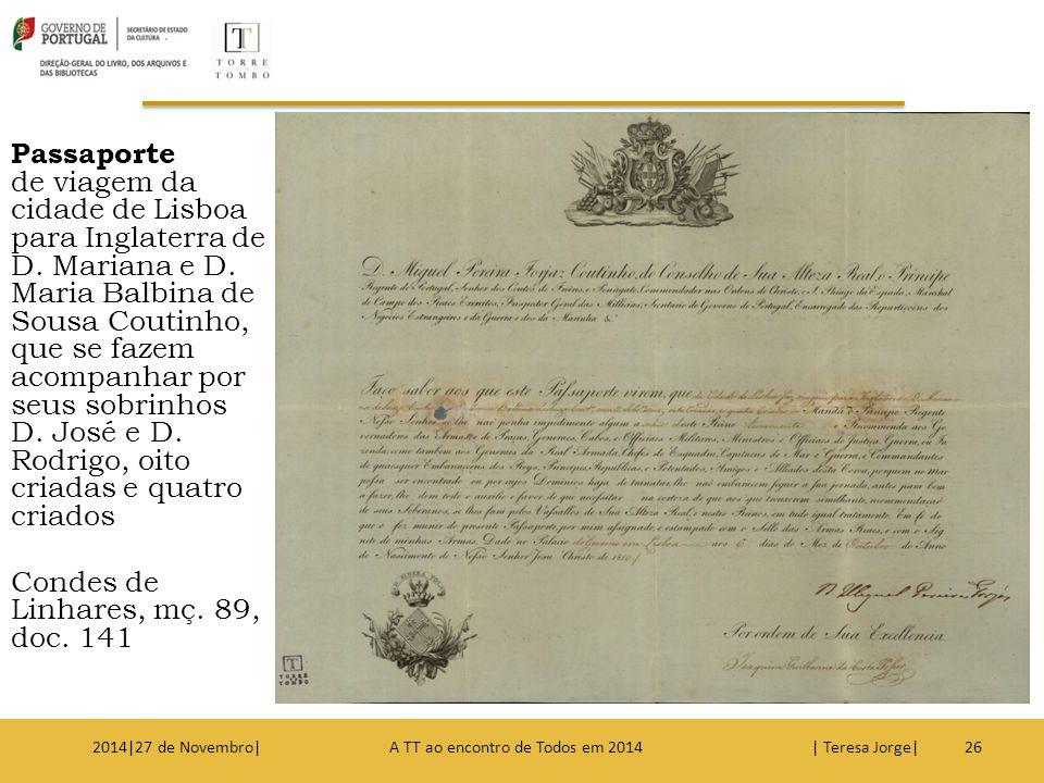 Passaporte de viagem da cidade de Lisboa para Inglaterra de D. Mariana e D. Maria Balbina de Sousa Coutinho, que se fazem acompanhar por seus sobrinho