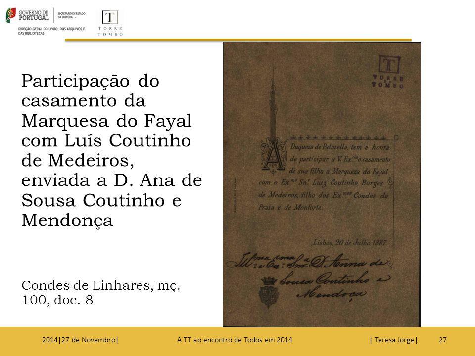 Participação do casamento da Marquesa do Fayal com Luís Coutinho de Medeiros, enviada a D. Ana de Sousa Coutinho e Mendonça Condes de Linhares, mç. 10