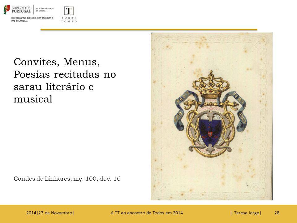 Convites, Menus, Poesias recitadas no sarau literário e musical Condes de Linhares, mç. 100, doc. 16 282014|27 de Novembro| A TT ao encontro de Todos
