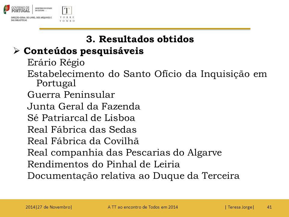 3. Resultados obtidos  Conteúdos pesquisáveis Erário Régio Estabelecimento do Santo Ofício da Inquisição em Portugal Guerra Peninsular Junta Geral da