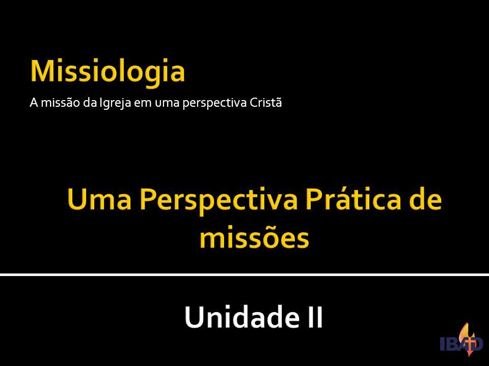 IBAD – PINDAMONHANGABA/SP A missão da Igreja em uma perspectiva Cristã