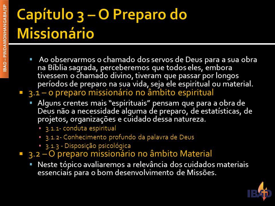 IBAD – PINDAMONHANGABA/SP  Ao observarmos o chamado dos servos de Deus para a sua obra na Bíblia sagrada, perceberemos que todos eles, embora tivesse