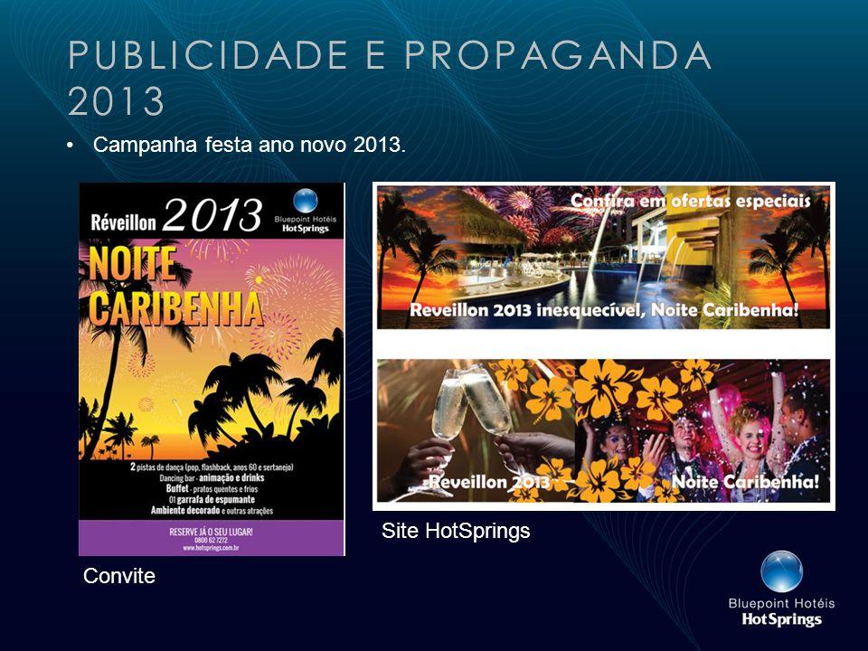 PUBLICIDADE E PROPAGANDA 2013 Campanha festa ano novo 2013. Convite Site HotSprings