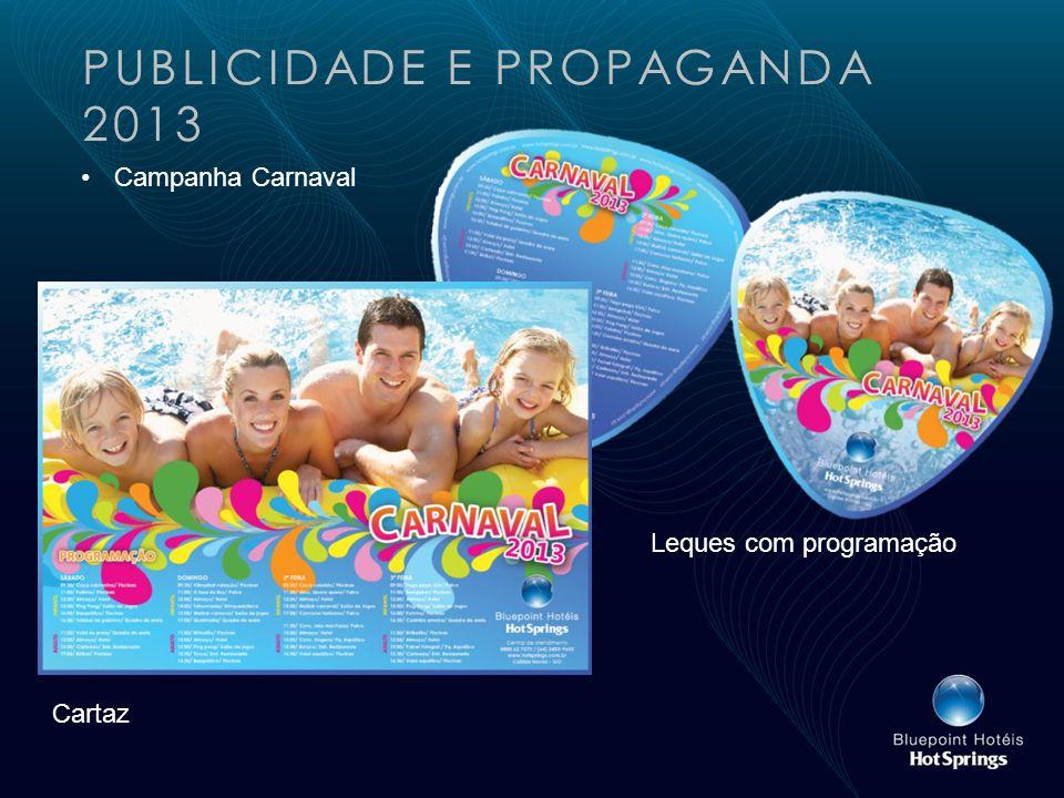 PUBLICIDADE E PROPAGANDA 2013 Campanha Carnaval Cartaz Leques com programação