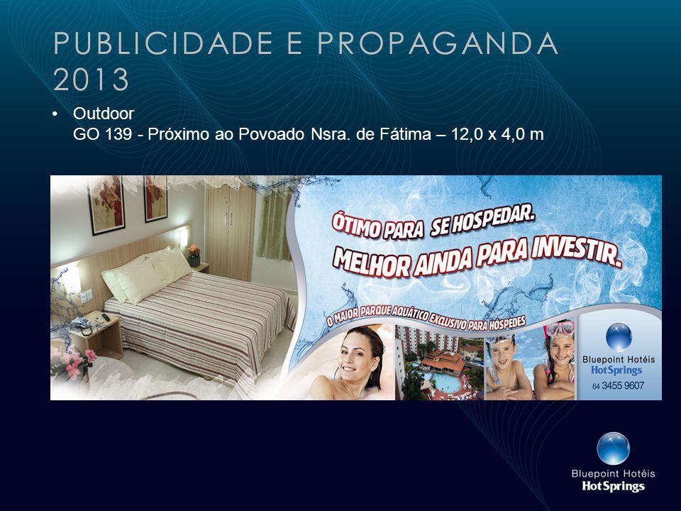 PUBLICIDADE E PROPAGANDA 2013 Outdoor GO 139 - Próximo ao Povoado Nsra. de Fátima – 12,0 x 4,0 m