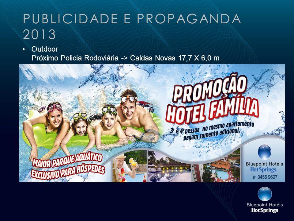 PUBLICIDADE E PROPAGANDA 2013 Outdoor Próximo Policia Rodoviária -> Caldas Novas 17,7 X 6,0 m