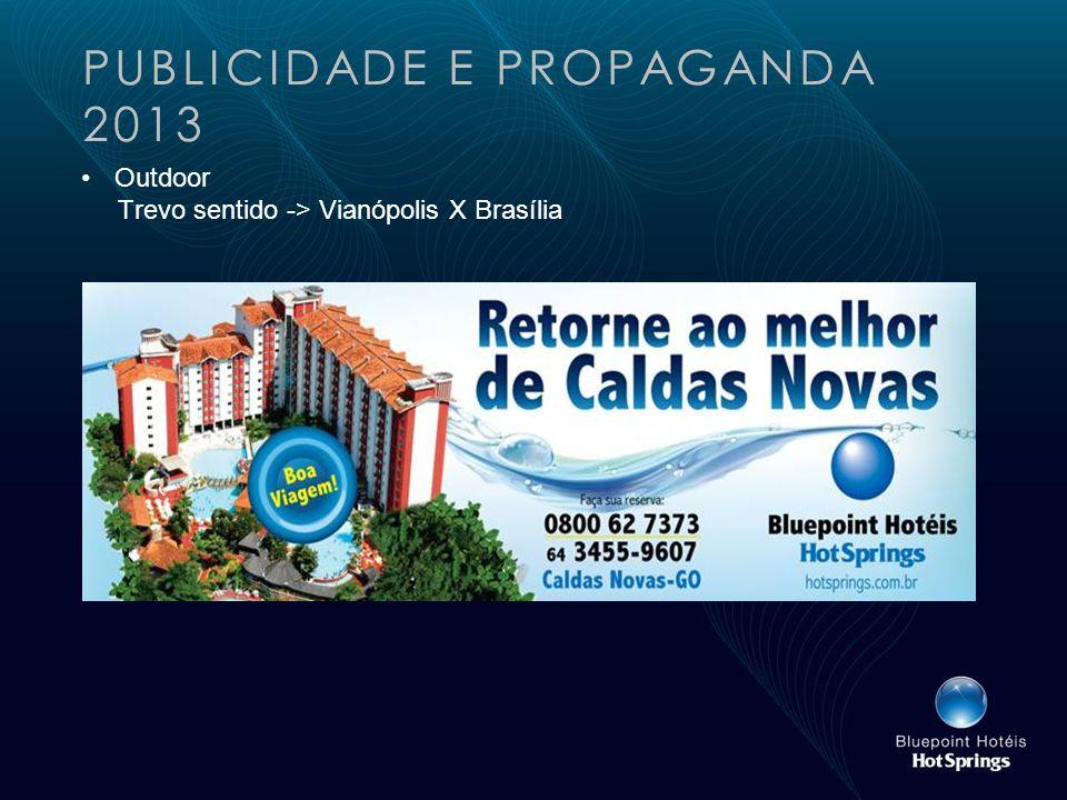 PUBLICIDADE E PROPAGANDA 2013 Outdoor Trevo sentido -> Vianópolis X Brasília