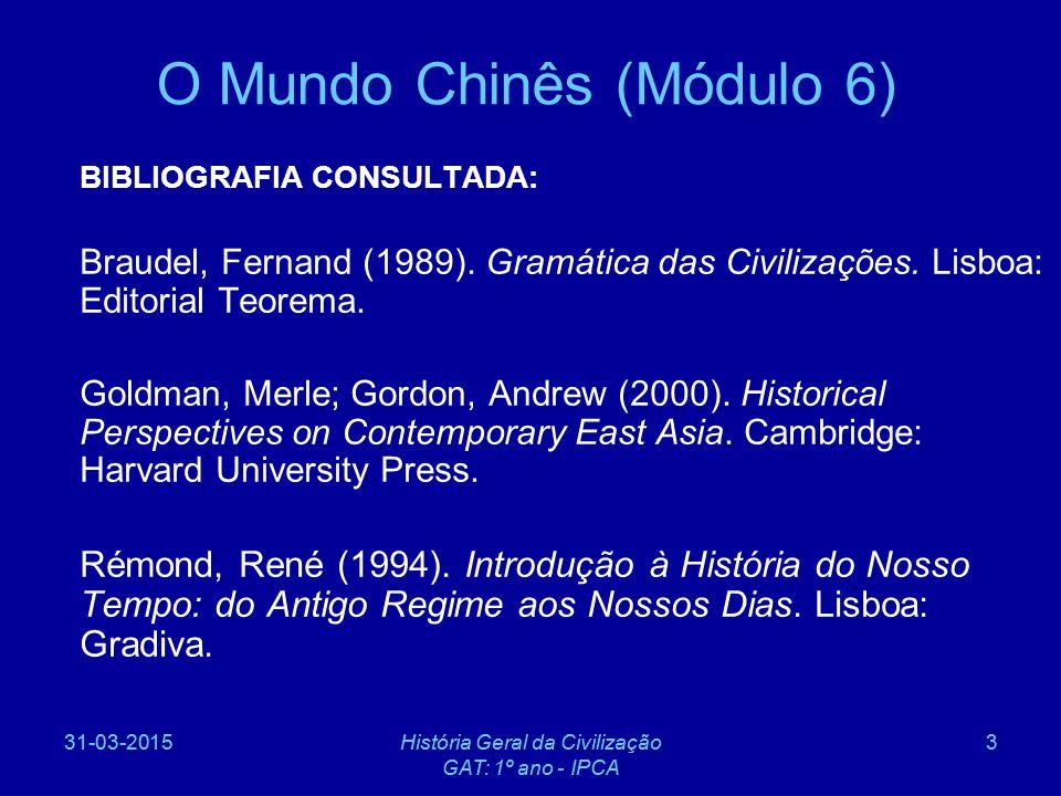 31-03-2015História Geral da Civilização GAT: 1º ano - IPCA 14 Introdução à História da China (2) A muralha da China, cuja construção foi iniciada no séc.