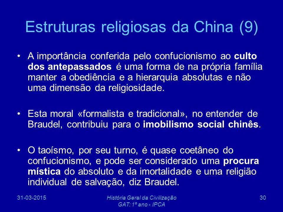 31-03-2015História Geral da Civilização GAT: 1º ano - IPCA 30 Estruturas religiosas da China (9) A importância conferida pelo confucionismo ao culto d