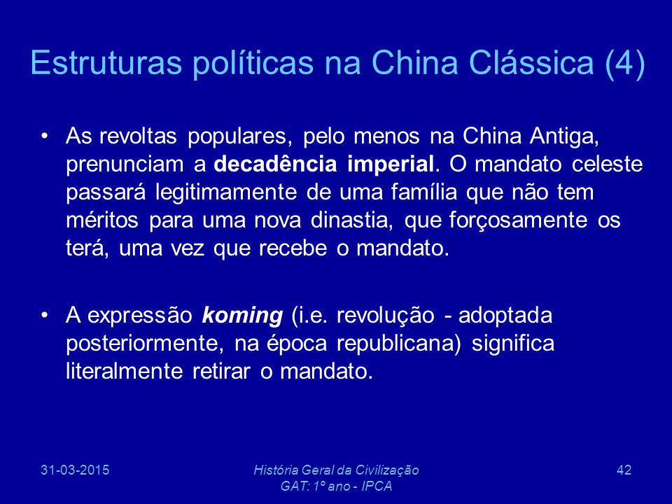 31-03-2015História Geral da Civilização GAT: 1º ano - IPCA 42 Estruturas políticas na China Clássica (4) As revoltas populares, pelo menos na China An