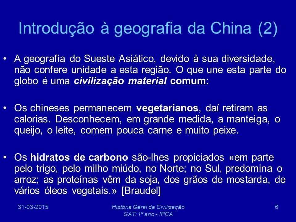 31-03-2015História Geral da Civilização GAT: 1º ano - IPCA 7 Regiões agrícolas da China (1986) Fonte: https://www.lib.utexas.edu/maps/china.html