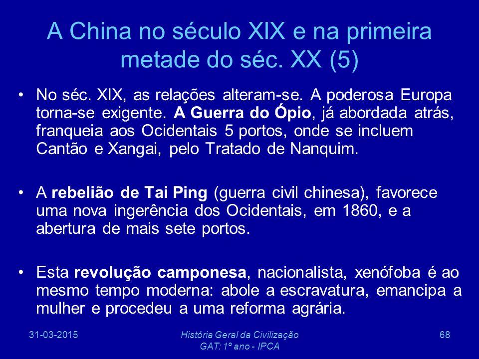 31-03-2015História Geral da Civilização GAT: 1º ano - IPCA 68 A China no século XIX e na primeira metade do séc. XX (5) No séc. XIX, as relações alter