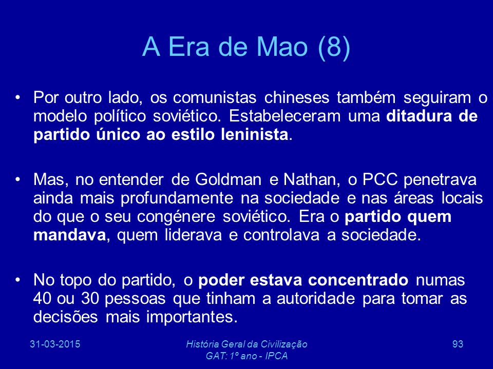 31-03-2015História Geral da Civilização GAT: 1º ano - IPCA 93 A Era de Mao (8) Por outro lado, os comunistas chineses também seguiram o modelo polític