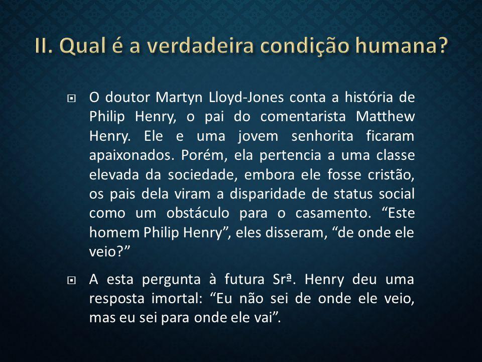  O doutor Martyn Lloyd-Jones conta a história de Philip Henry, o pai do comentarista Matthew Henry.