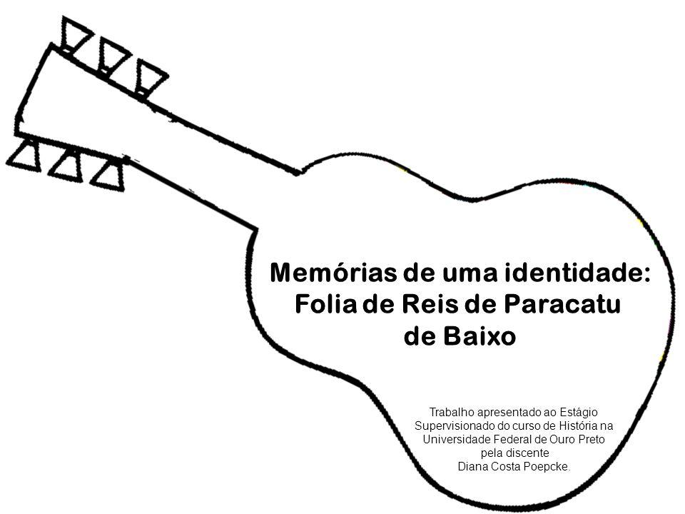 Folia de reis de Paracatu de Baixo Maria Geralda Oliveira Silva A Folia de Reis de Paracatu de Baixo foi fundada em 1961, trazendo o Menino Jesus como homenageado, antes tinha líderes, mas já se foram, agora o novo líder é José Patrocínio (Zezinho).