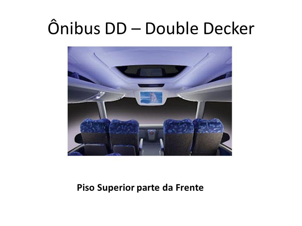 Ônibus DD – Double Decker Piso Superior parte da Frente