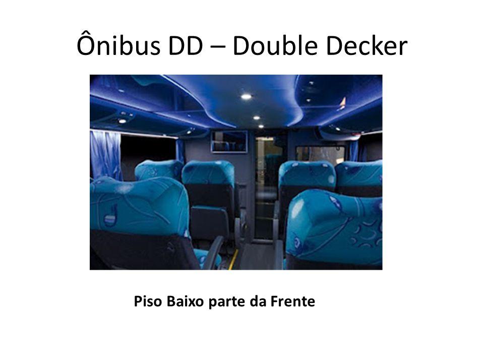 Ônibus DD – Double Decker Piso Baixo parte da Frente