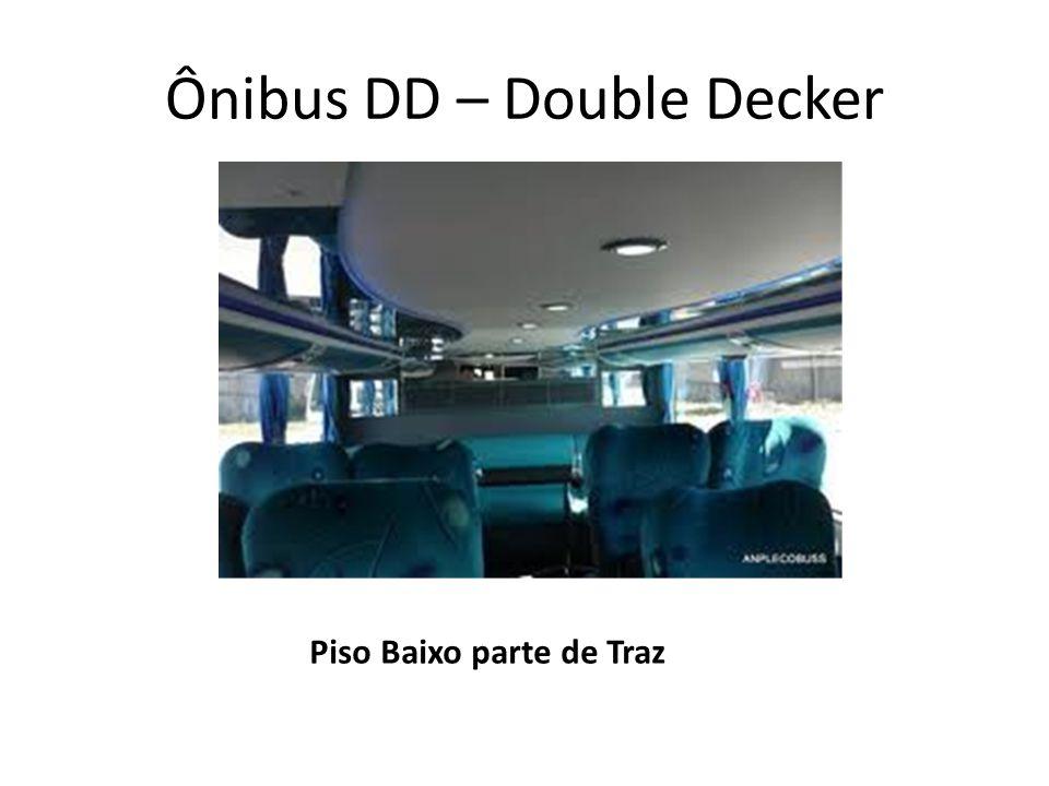 Ônibus DD – Double Decker Piso Baixo parte de Traz