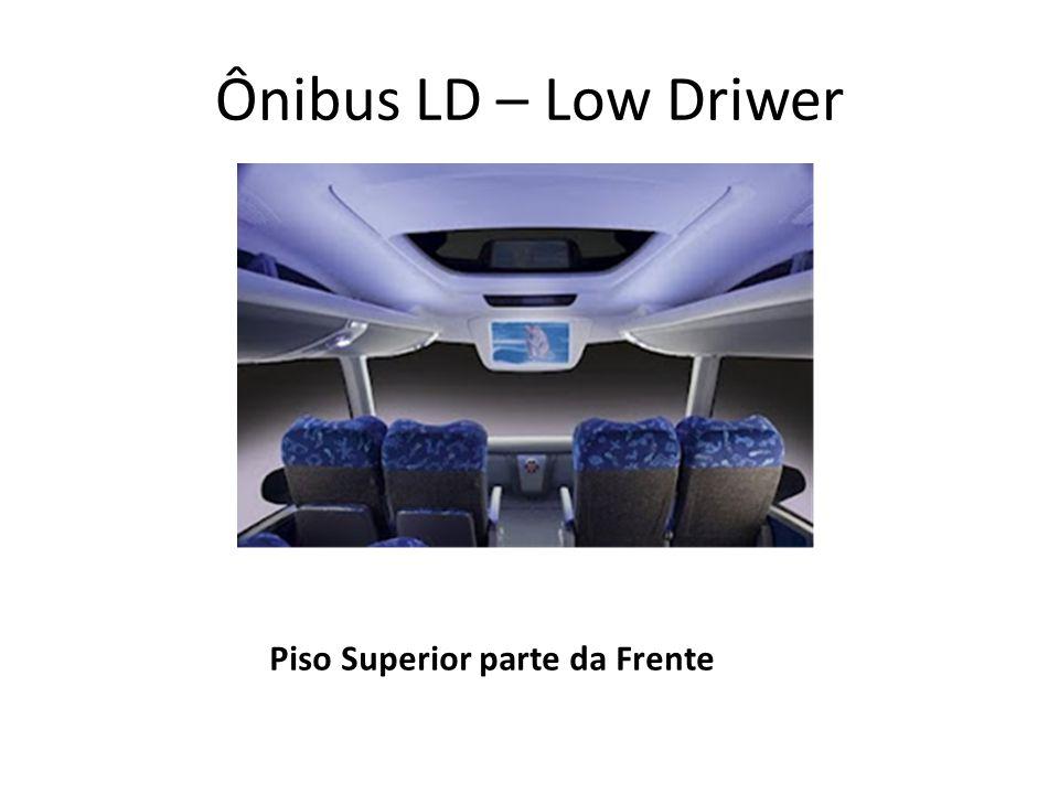 Ônibus LD – Low Driwer Piso Superior parte da Frente