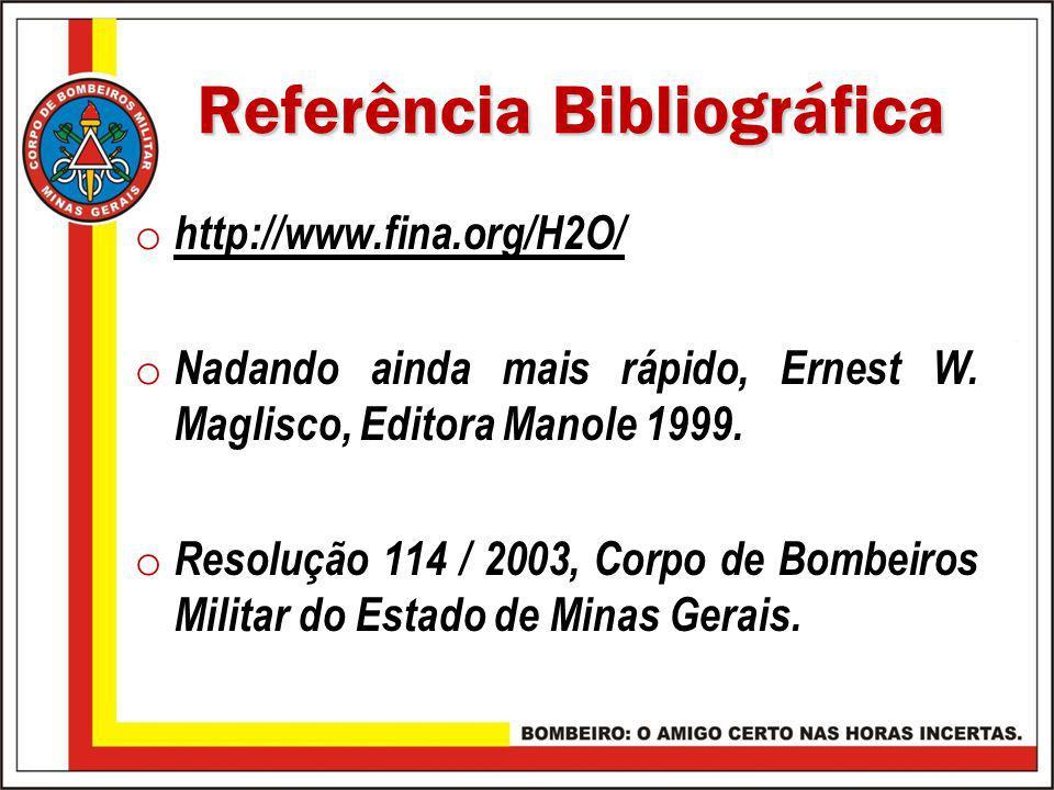 Referência Bibliográfica o http://www.fina.org/H2O/ http://www.fina.org/H2O/ o Nadando ainda mais rápido, Ernest W. Maglisco, Editora Manole 1999. o R