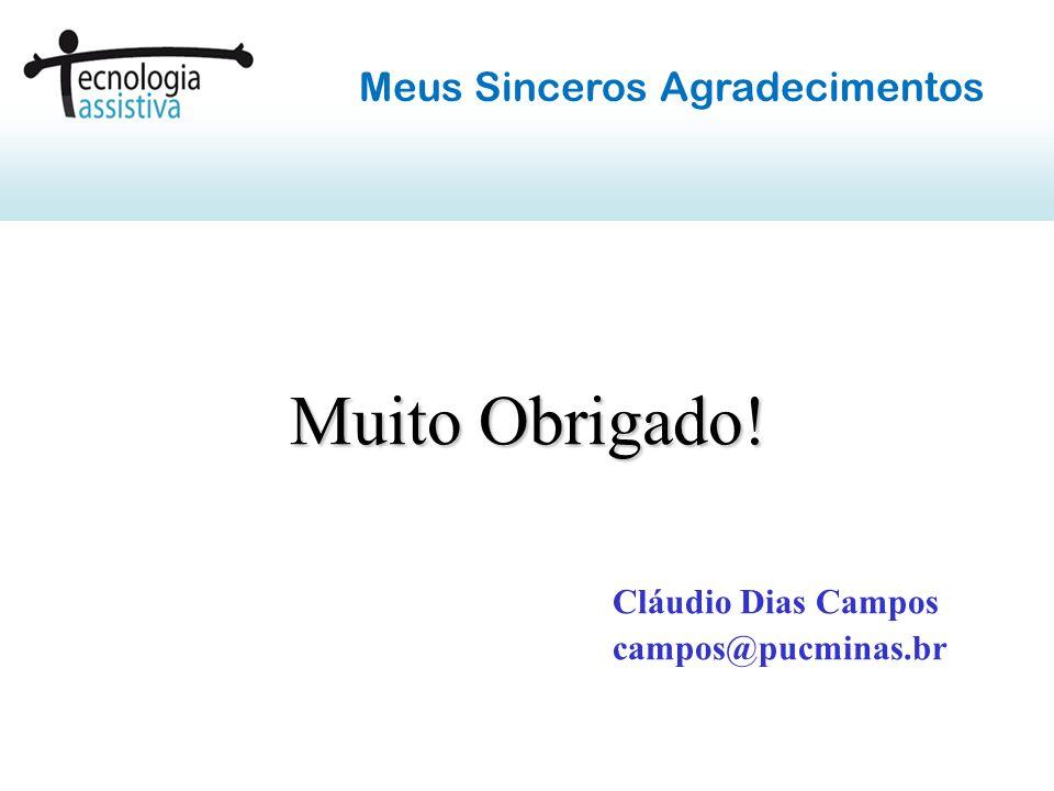 Muito Obrigado! Cláudio Dias Campos campos@pucminas.br Meus Sinceros Agradecimentos