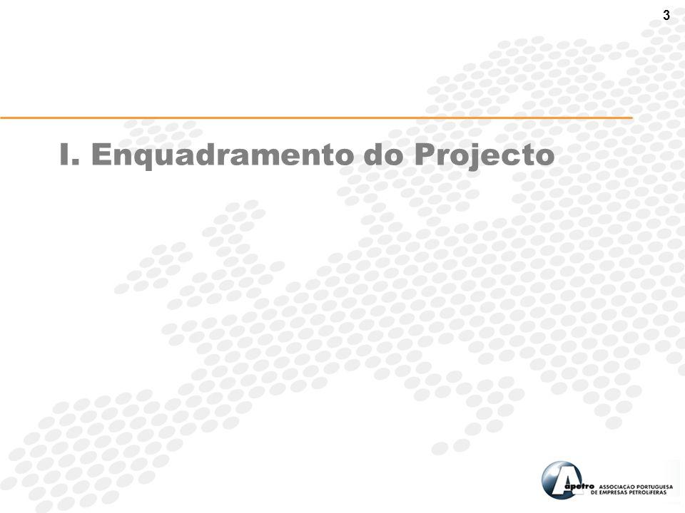 3 I. Enquadramento do Projecto