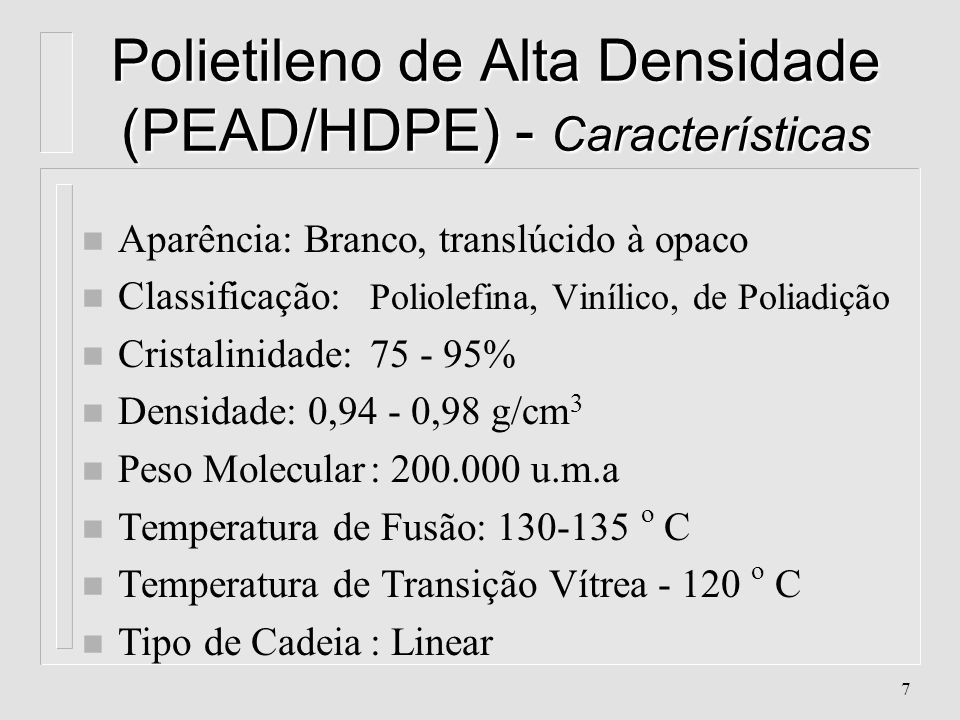 77 Poliamida (PA) Propriedades l Alta resistência à abrasão l.