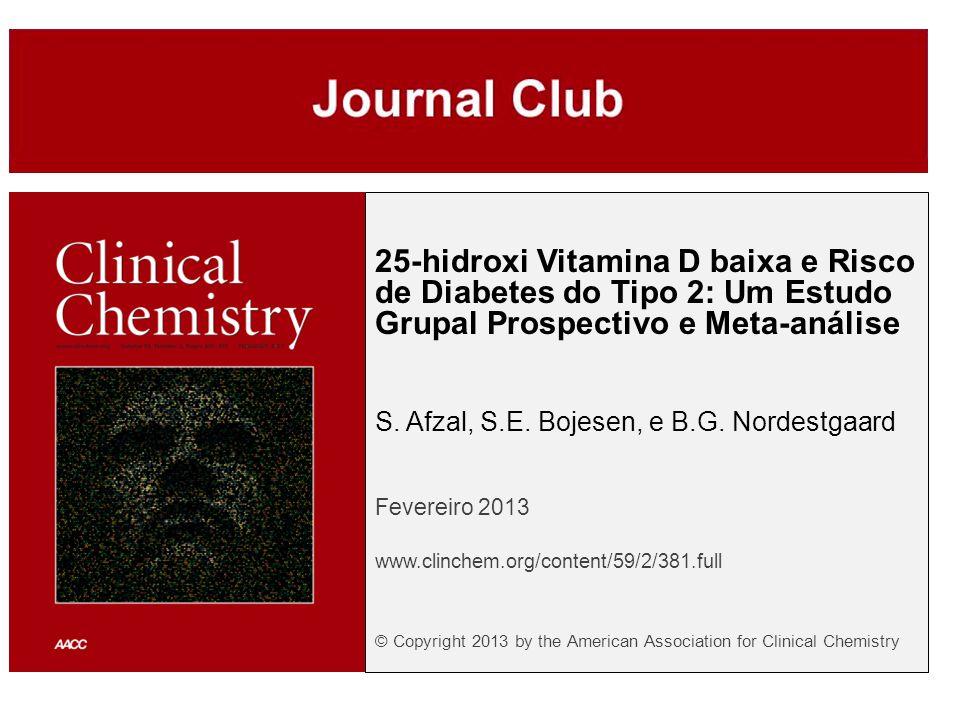 25-hidroxi Vitamina D baixa e Risco de Diabetes do Tipo 2: Um Estudo Grupal Prospectivo e Meta-análise S.