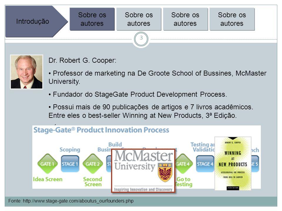 3 Introdução Sobre os autores Fonte: http://www.stage-gate.com/aboutus_ourfounders.php Dr.