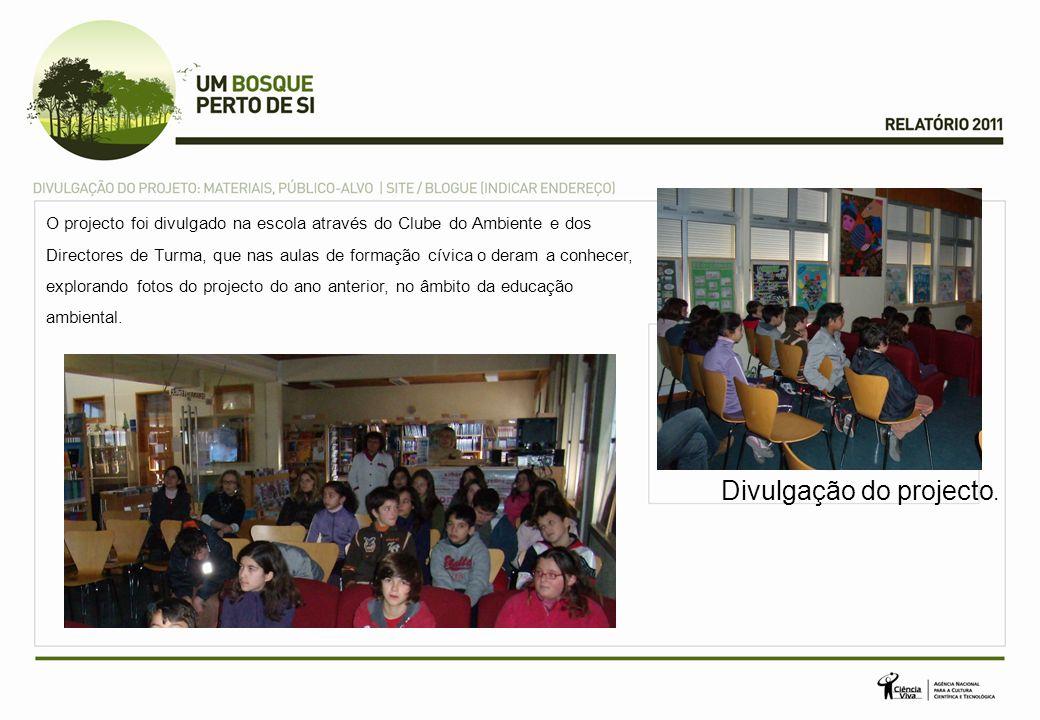 O projecto foi divulgado na escola através do Clube do Ambiente e dos Directores de Turma, que nas aulas de formação cívica o deram a conhecer, explorando fotos do projecto do ano anterior, no âmbito da educação ambiental.