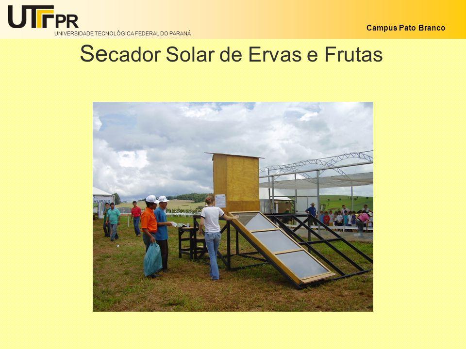 UNIVERSIDADE TECNOLÓGICA FEDERAL DO PARANÁ Campus Pato Branco Se cador Solar de Ervas e Frutas